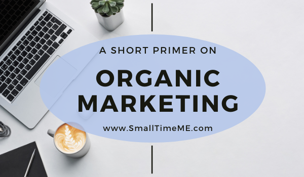 A Short Primer on Organic Marketing