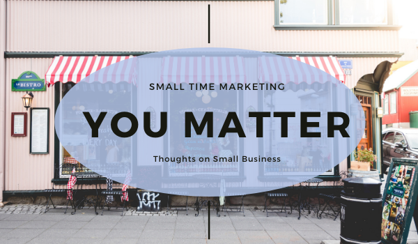Small Businesses: You Matter