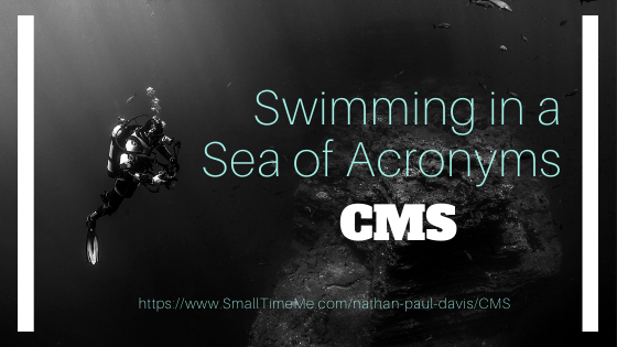 Swimming in a Sea of Acronyms: CMS
