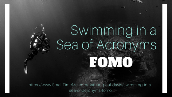 Swimming in a Sea of Acronyms FOMO