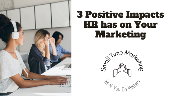 3 Ways Your HR Impact Your Marketing